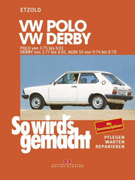 VW Polo 3/75-8/81, VW Derby 3/77-8/81, Audi 50 9/74-8/78