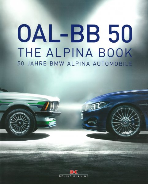 OAL-BB50 - The Alpina Book - 50 Years of BMW Alpina Automobiles