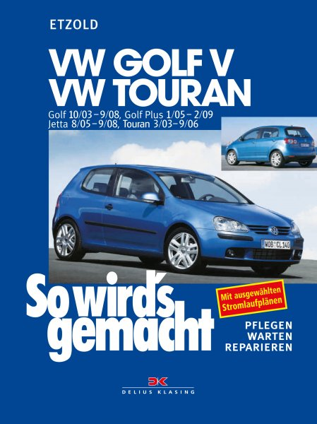 VW Golf V 10/03-9/08, VW Touran I 3/03-9/06, VW Golf Plus 1/05-2/09, VW Jetta 8/05-9/08
